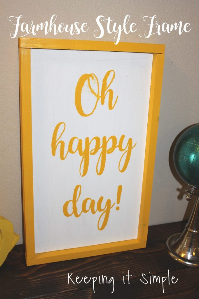 DIY Farmhouse Style Frame- Oh Happy Day • Keeping it Simple
